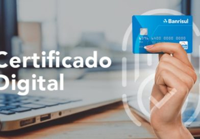 Corra e faça seu certificado digital gratuito no Banrisul!