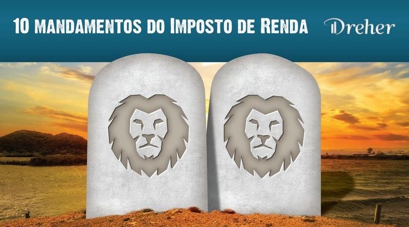 Imposto de Renda Pessoa Física – 10 mandamentos do leão